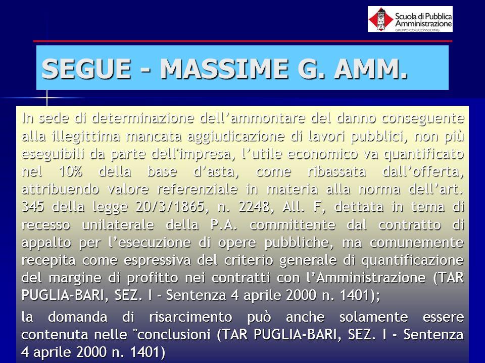 paola minetti - 200552 SEGUE - MASSIME G. AMM. In sede di determinazione dellammontare del danno conseguente alla illegittima mancata aggiudicazione d
