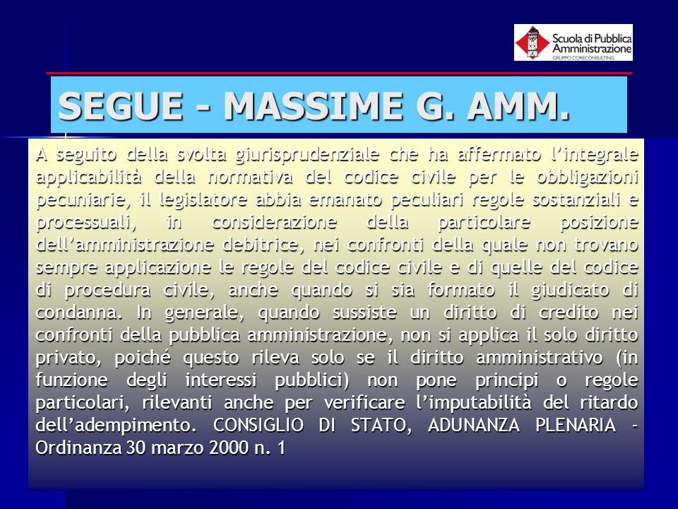 paola minetti - 200554 SEGUE - MASSIME G. AMM. A seguito della svolta giurisprudenziale che ha affermato lintegrale applicabilità della normativa del