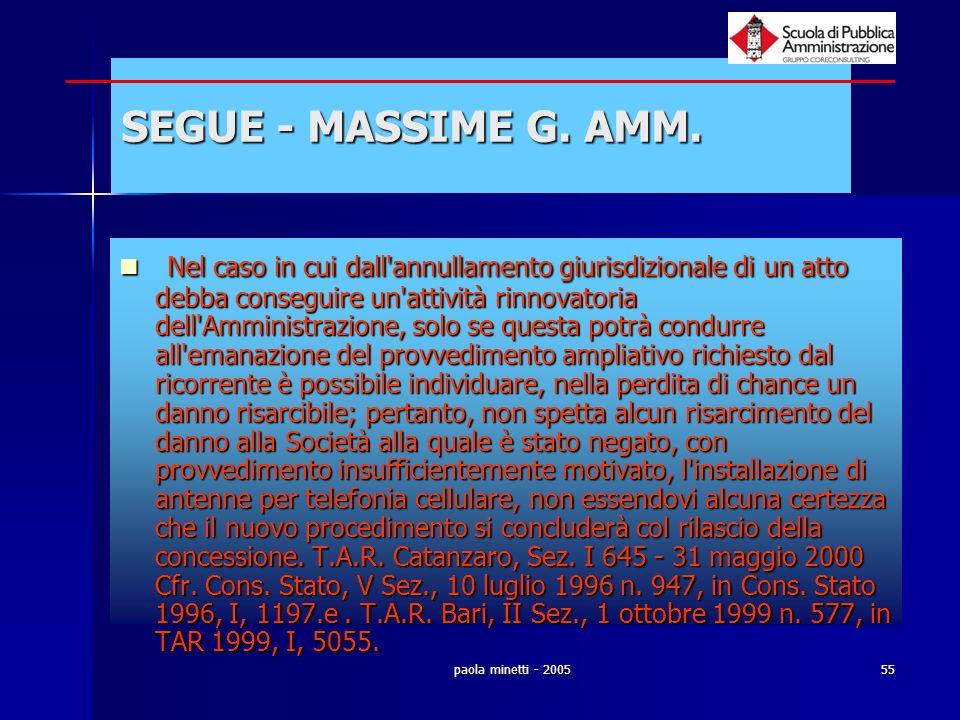 paola minetti - 200555 SEGUE - MASSIME G. AMM. Nel caso in cui dall'annullamento giurisdizionale di un atto debba conseguire un'attività rinnovatoria