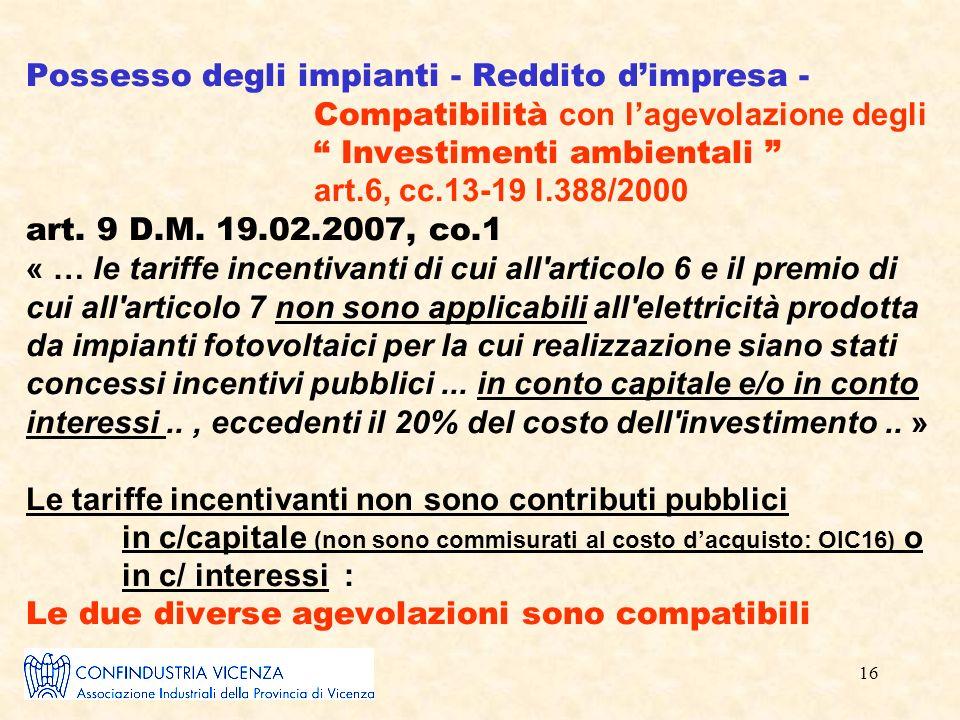 16 Possesso degli impianti - Reddito dimpresa - Compatibilità con lagevolazione degli Investimenti ambientali art.6, cc.13-19 l.388/2000 art.
