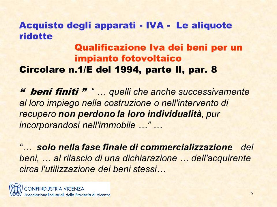 5 Acquisto degli apparati - IVA - Le aliquote ridotte Qualificazione Iva dei beni per un impianto fotovoltaico Circolare n.1/E del 1994, parte II, par.