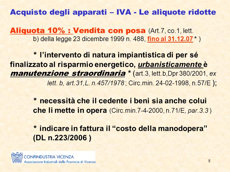 8 Acquisto degli apparati – IVA - Le aliquote ridotte Aliquota 10% : Vendita con posa (Art.7, co.1, lett.