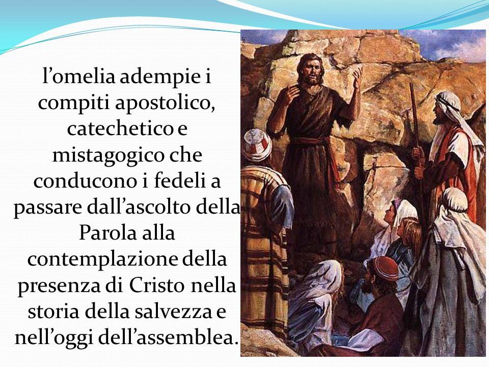 lomelia adempie i compiti apostolico, catechetico e mistagogico che conducono i fedeli a passare dallascolto della Parola alla contemplazione della p