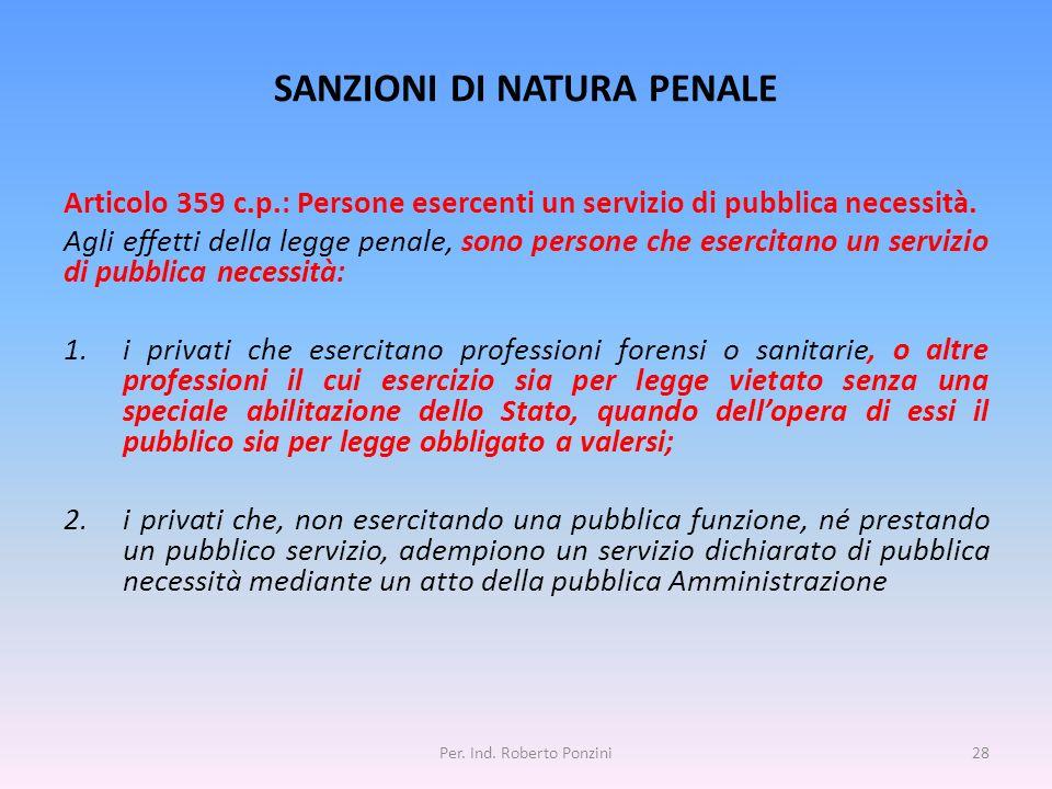 SANZIONI DI NATURA PENALE Articolo 359 c.p.: Persone esercenti un servizio di pubblica necessità. Agli effetti della legge penale, sono persone che es