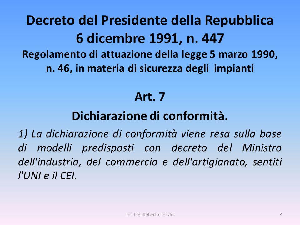 Decreto del Presidente della Repubblica 6 dicembre 1991, n. 447 Regolamento di attuazione della legge 5 marzo 1990, n. 46, in materia di sicurezza deg