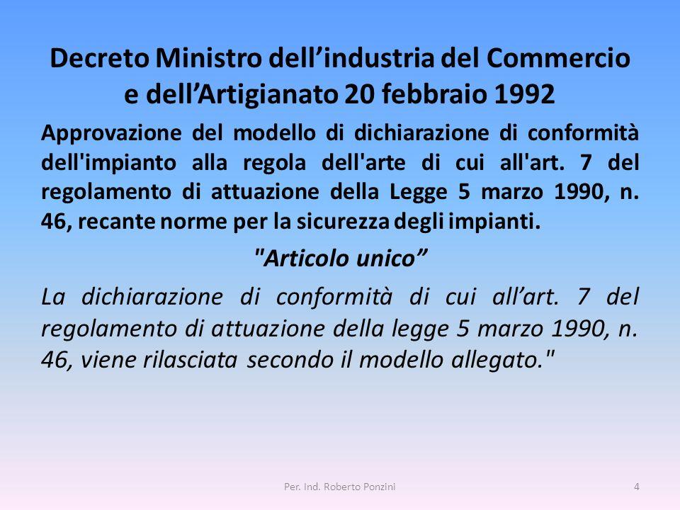 Decreto Ministro dellindustria del Commercio e dellArtigianato 20 febbraio 1992 Approvazione del modello di dichiarazione di conformità dell'impianto