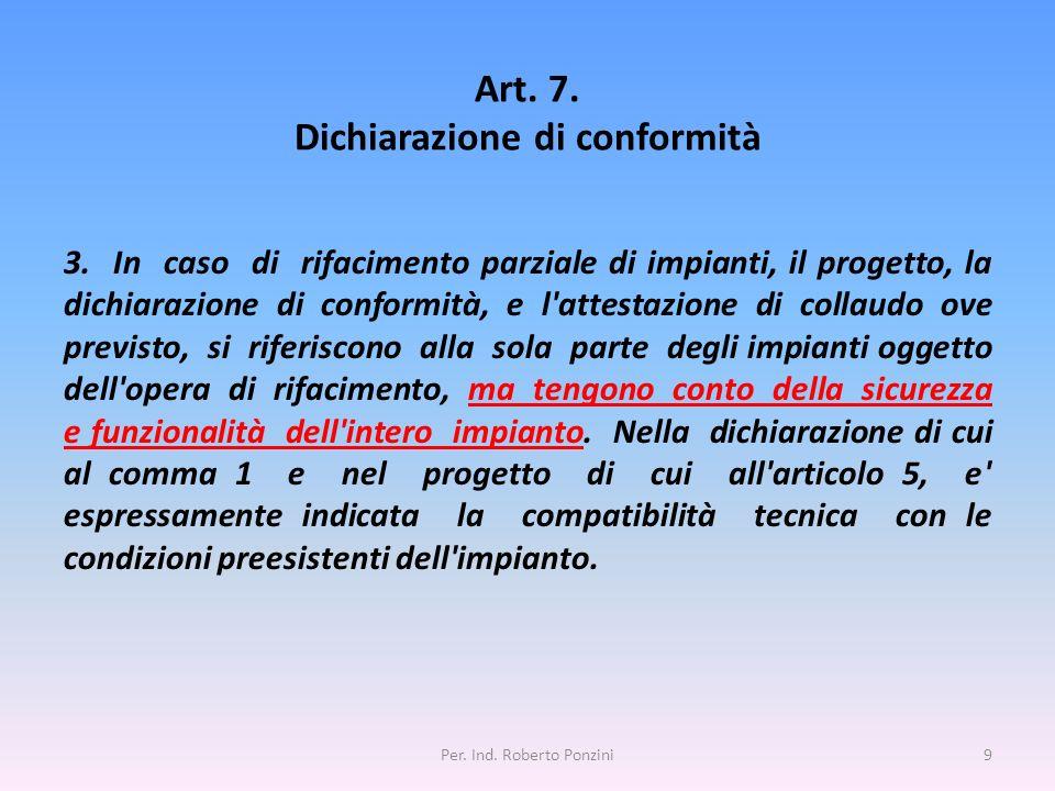 Art. 7. Dichiarazione di conformità 3. In caso di rifacimento parziale di impianti, il progetto, la dichiarazione di conformità, e l'attestazione di c