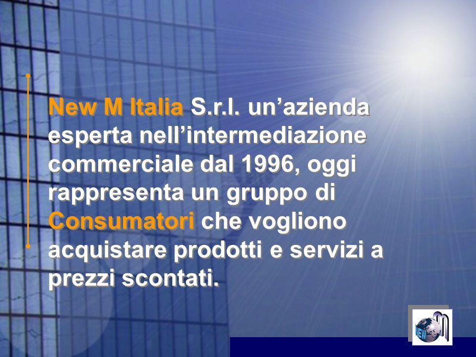 New M Italia S.r.l. unazienda esperta nellintermediazione commerciale dal 1996, oggi rappresenta un gruppo di Consumatori che vogliono acquistare prod