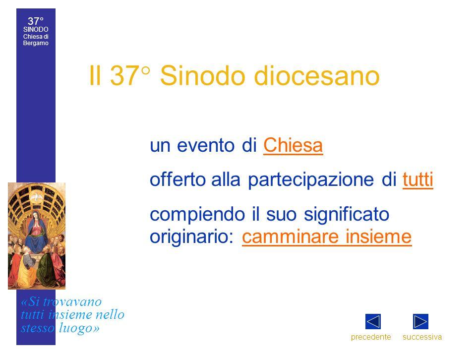 37° SINODO Chiesa di Bergamo «Si trovavano tutti insieme nello stesso luogo» 37° Sinodo diocesano 2 Il 37° Sinodo diocesano un evento di ChiesaChiesa