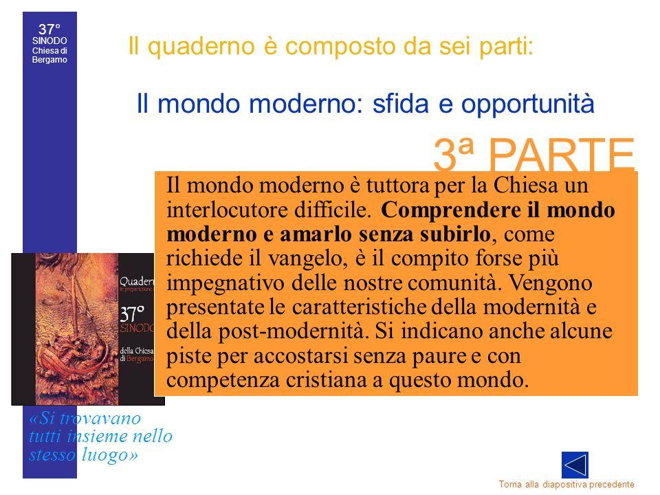 37° SINODO Chiesa di Bergamo «Si trovavano tutti insieme nello stesso luogo» 37° Sinodo diocesano 32 Il quaderno è composto da sei parti: Il mondo mod