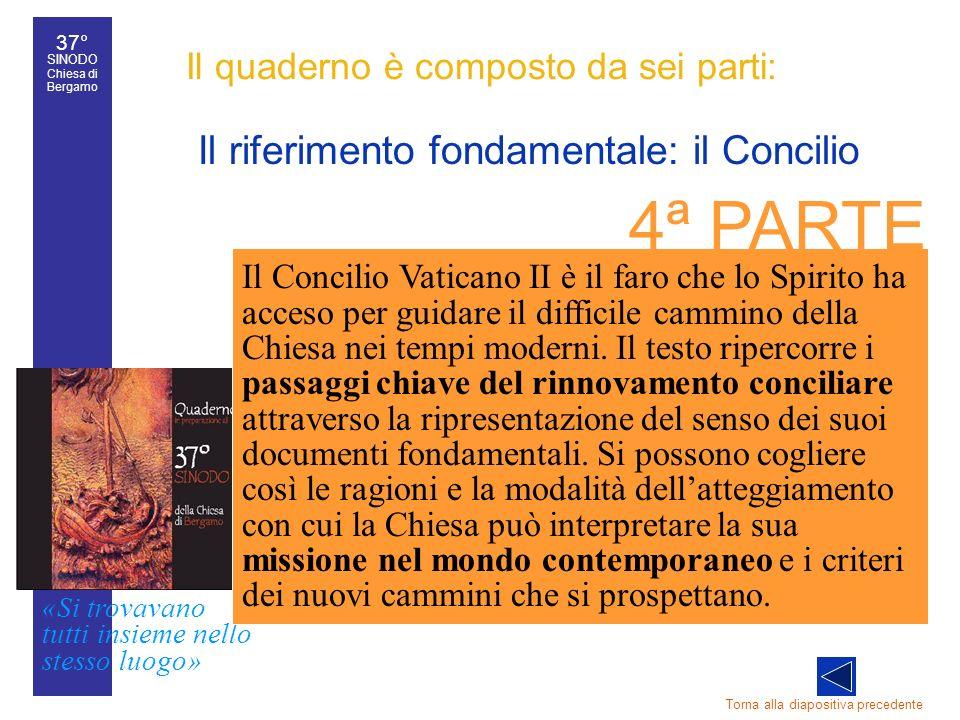 37° SINODO Chiesa di Bergamo «Si trovavano tutti insieme nello stesso luogo» 37° Sinodo diocesano 33 Il quaderno è composto da sei parti: Il riferimen