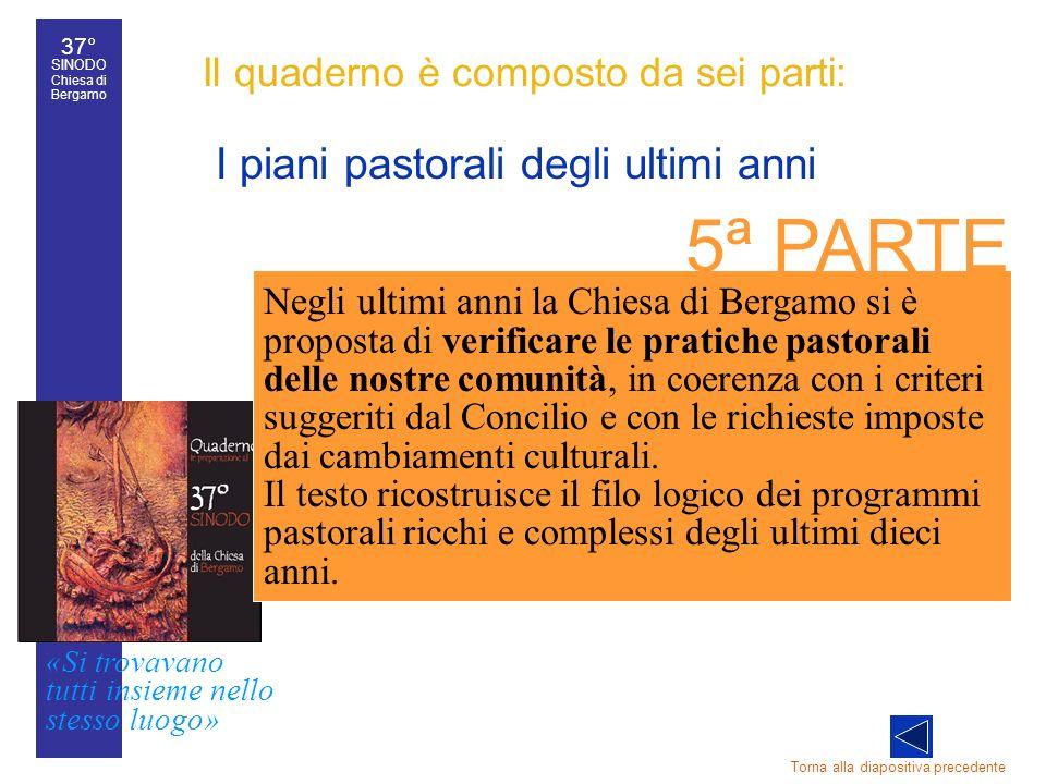 37° SINODO Chiesa di Bergamo «Si trovavano tutti insieme nello stesso luogo» 37° Sinodo diocesano 34 Il quaderno è composto da sei parti: I piani past