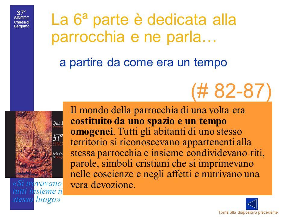 37° SINODO Chiesa di Bergamo «Si trovavano tutti insieme nello stesso luogo» 37° Sinodo diocesano 36 a partire da come era un tempo Torna alla diaposi