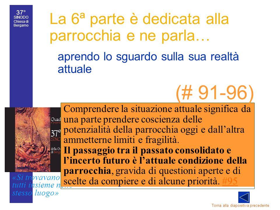 37° SINODO Chiesa di Bergamo «Si trovavano tutti insieme nello stesso luogo» 37° Sinodo diocesano 38 aprendo lo sguardo sulla sua realtà attuale Torna