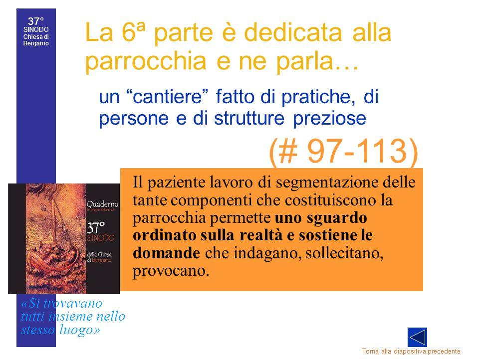 37° SINODO Chiesa di Bergamo «Si trovavano tutti insieme nello stesso luogo» 37° Sinodo diocesano 39 un cantiere fatto di pratiche, di persone e di st
