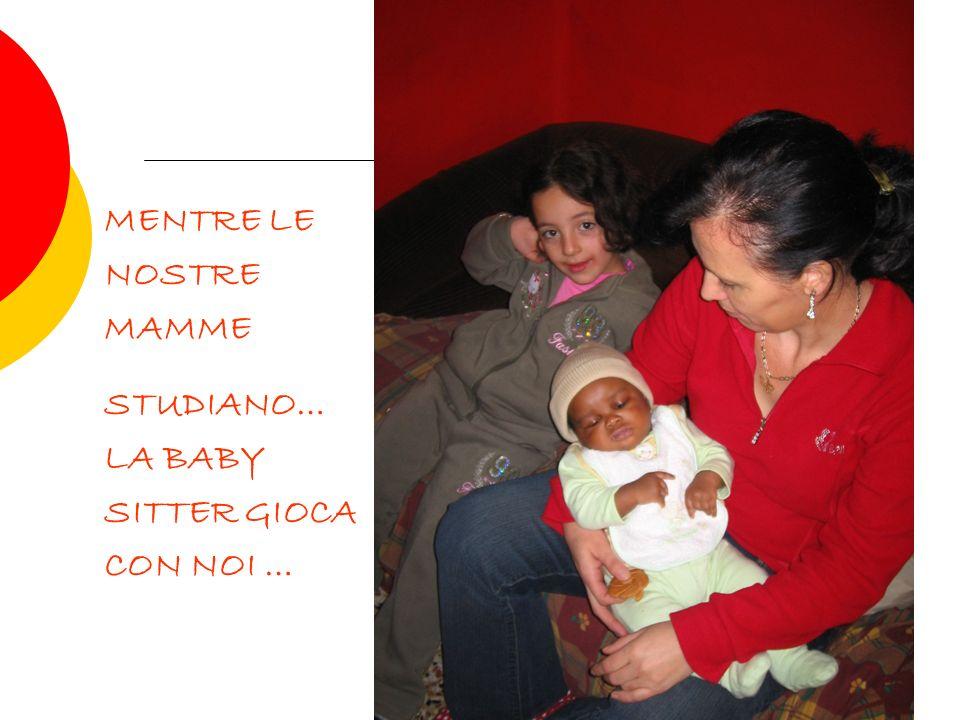 MENTRE LE NOSTRE MAMME STUDIANO… LA BABY SITTER GIOCA CON NOI …