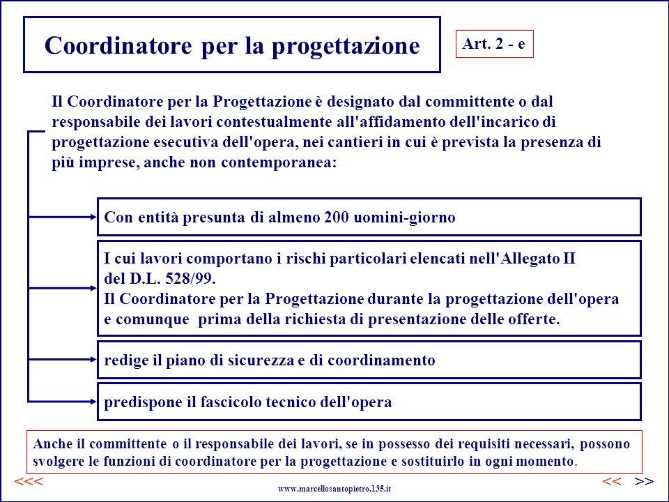 Coordinatore per la progettazione Art. 2 - e Il Coordinatore per la Progettazione è designato dal committente o dal responsabile dei lavori contestual