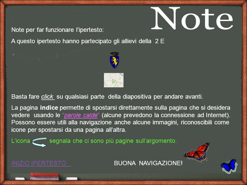 Note per far funzionare lipertesto: A questo ipertesto hanno partecipato gli allievi della 2 E Basta fare click su qualsiasi parte della diapositiva p