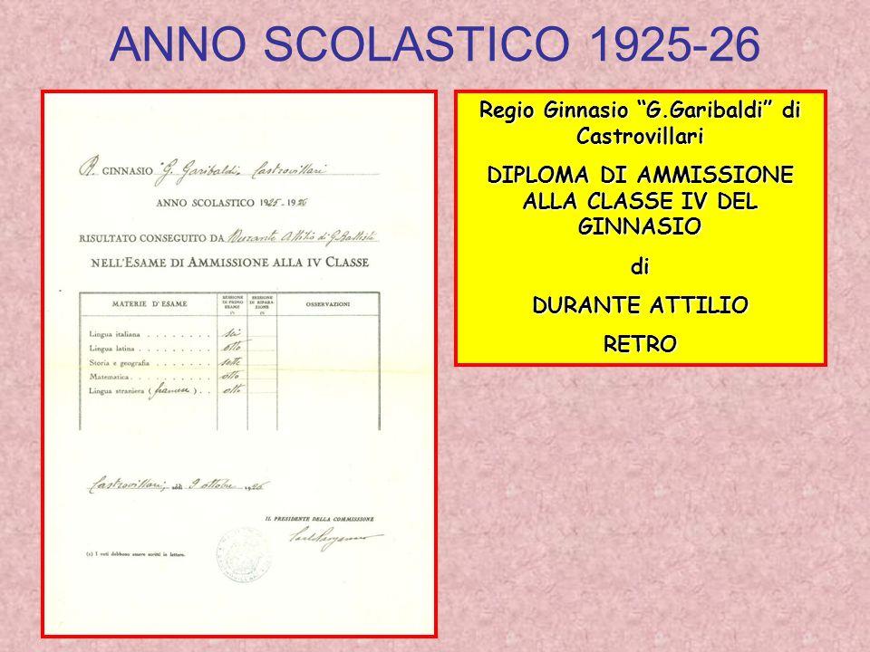 ANNO SCOLASTICO 1925-26 Regio Ginnasio G.Garibaldi di Castrovillari DIPLOMA DI AMMISSIONE ALLA CLASSE IV DEL GINNASIO di DURANTE ATTILIO RETRO