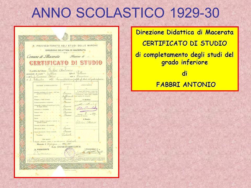 ANNO SCOLASTICO 1929-30 Direzione Didattica di Macerata CERTIFICATO DI STUDIO di completamento degli studi del grado inferiore di FABBRI ANTONIO FABBR