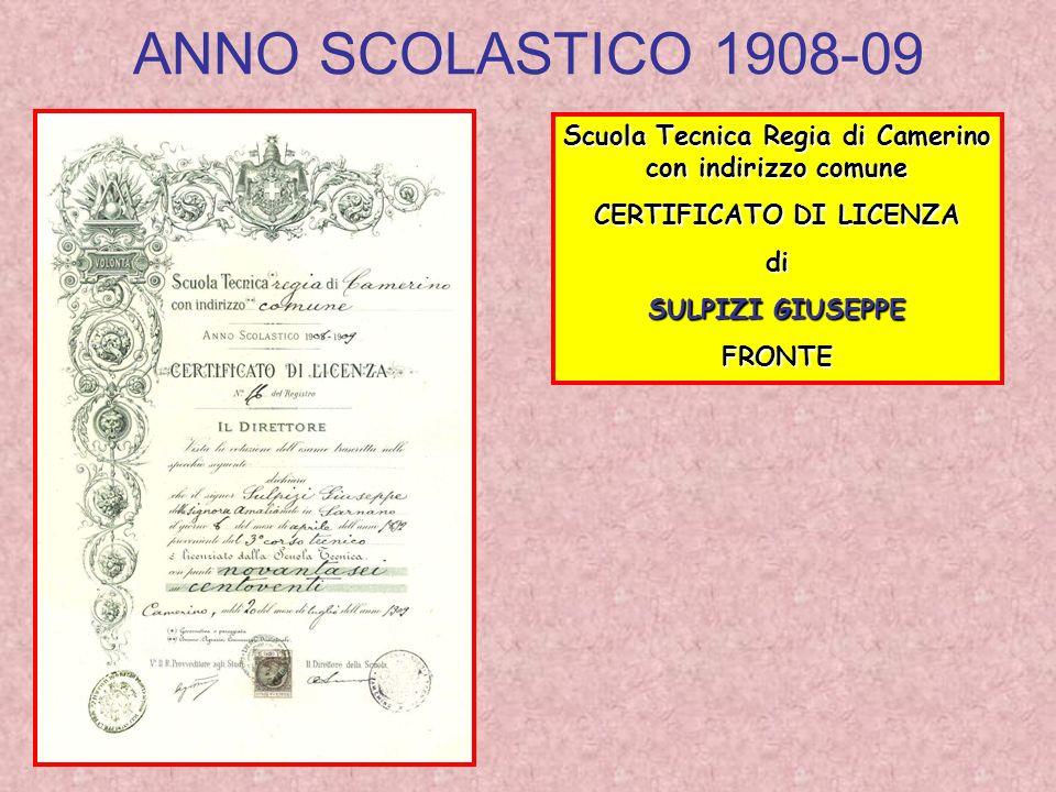 ANNO SCOLASTICO 1908-09 Scuola Tecnica Regia di Camerino con indirizzo comune CERTIFICATO DI LICENZA di SULPIZI GIUSEPPE FRONTE