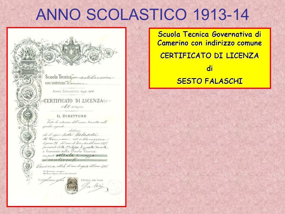ANNO SCOLASTICO 1913-14 Scuola Tecnica Governativa di Camerino con indirizzo comune CERTIFICATO DI LICENZA di SESTO FALASCHI