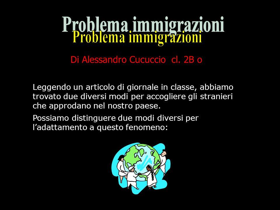 Leggendo un articolo di giornale in classe, abbiamo trovato due diversi modi per accogliere gli stranieri che approdano nel nostro paese.