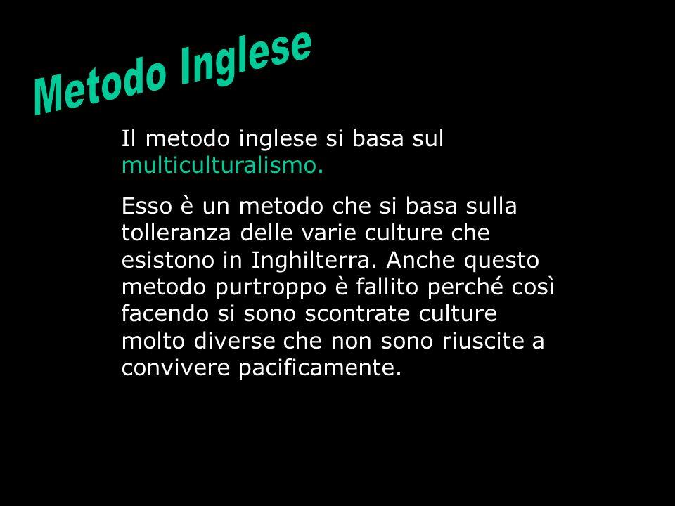 Il metodo inglese si basa sul multiculturalismo.