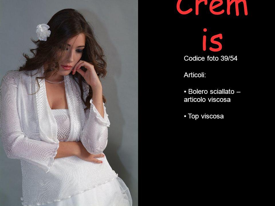 Crem is Codice foto 39/54 Articoli: Bolero sciallato – articolo viscosa Top viscosa
