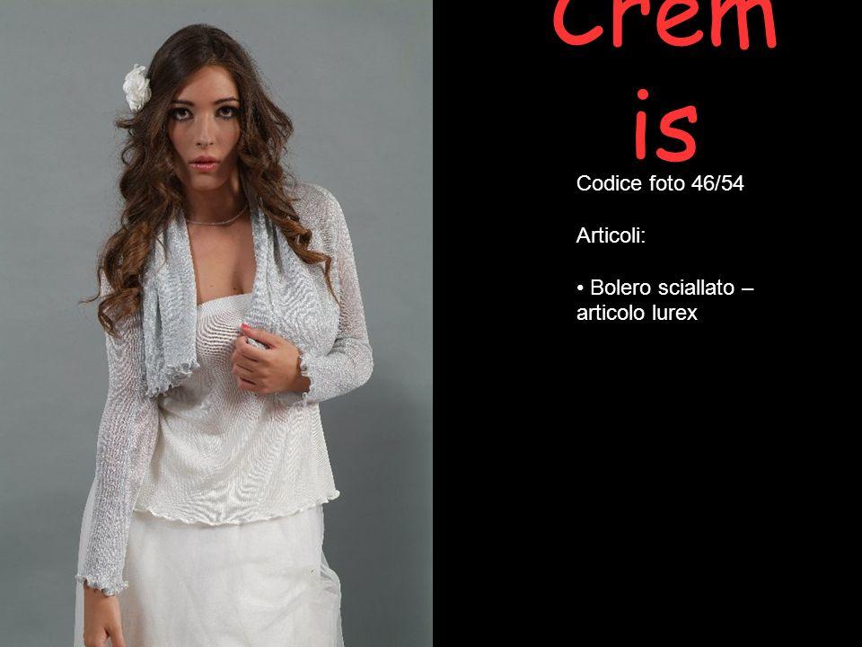Crem is Codice foto 46/54 Articoli: Bolero sciallato – articolo lurex