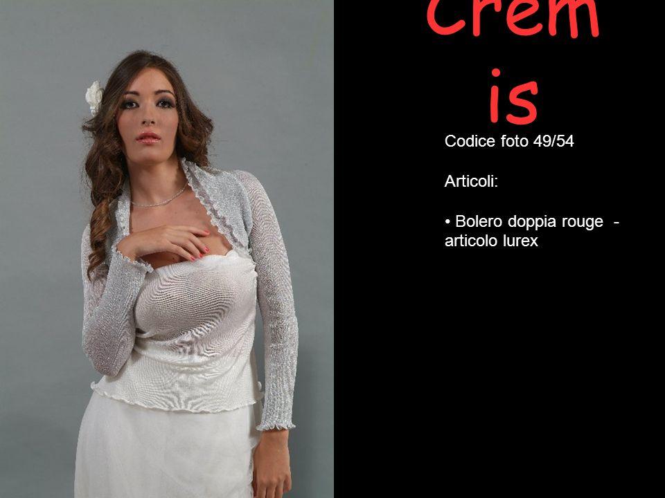 Crem is Codice foto 49/54 Articoli: Bolero doppia rouge - articolo lurex