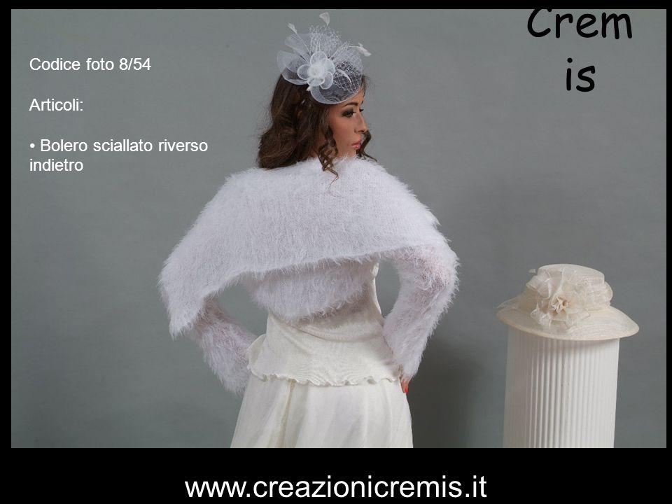 Crem is Codice foto 8/54 Articoli: Bolero sciallato riverso indietro www.creazionicremis.it