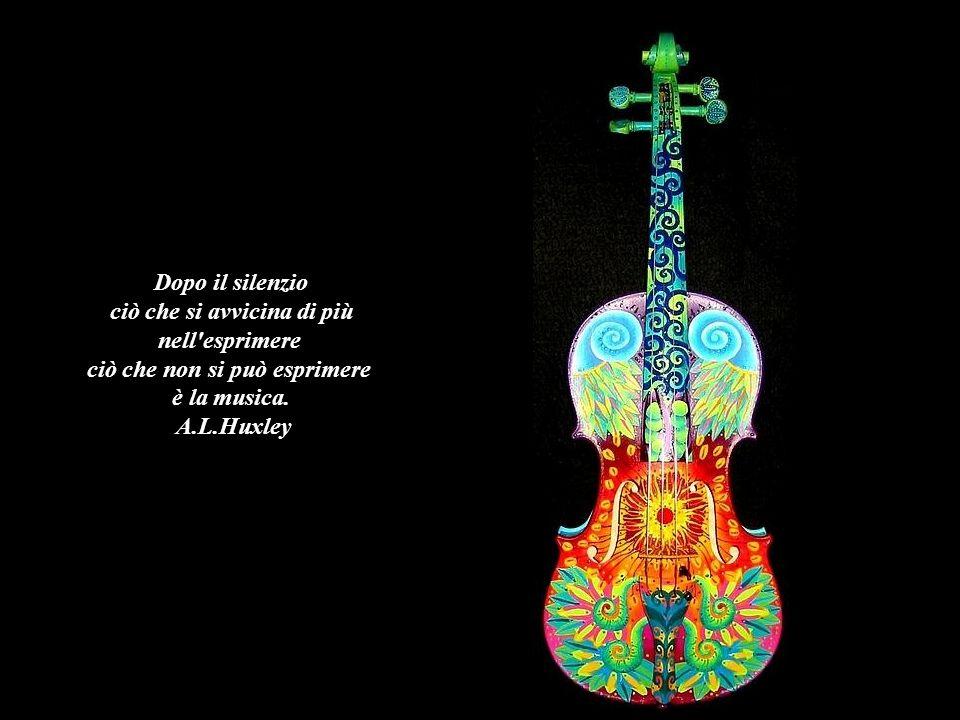 Musica: tu ci hai insegnato a vedere con l'orecchio e a udire con il cuore. Kahlil Gibran