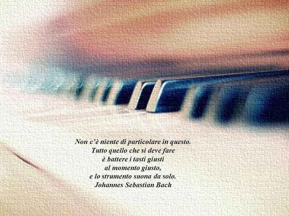 Dopo il silenzio ciò che si avvicina di più nell'esprimere ciò che non si può esprimere è la musica. A.L.Huxley