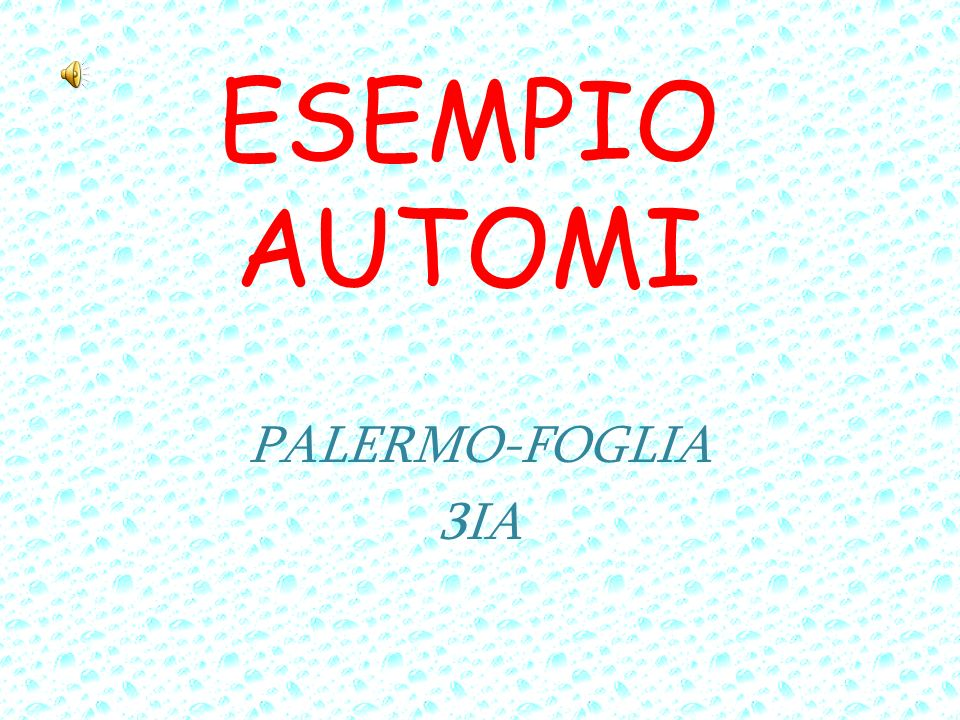 ESEMPIO AUTOMI PALERMO-FOGLIA 3IA