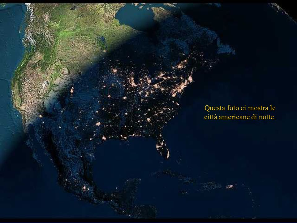 Il circolo di illuminazione taglia ora lAmerica Settentrionale, dove si vedono concentrate le luci delle principali città del continente nord american