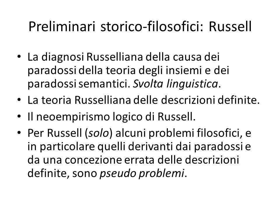 Preliminari storico-filosofici: Russell La diagnosi Russelliana della causa dei paradossi della teoria degli insiemi e dei paradossi semantici.