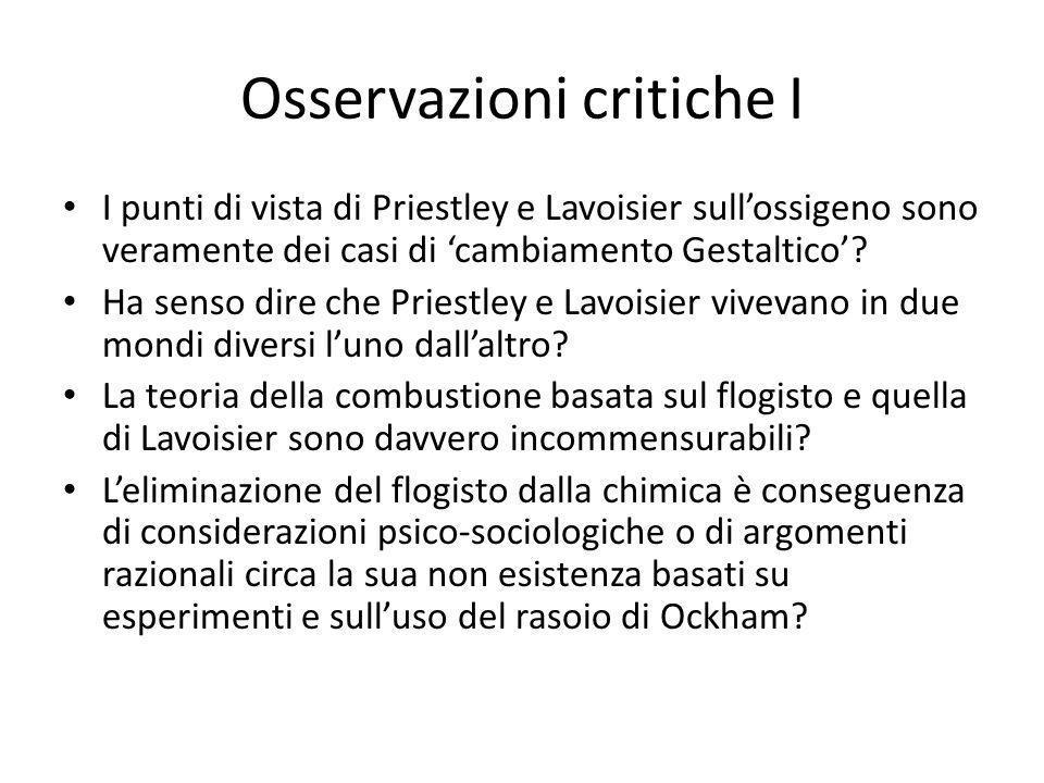 Osservazioni critiche I I punti di vista di Priestley e Lavoisier sullossigeno sono veramente dei casi di cambiamento Gestaltico.
