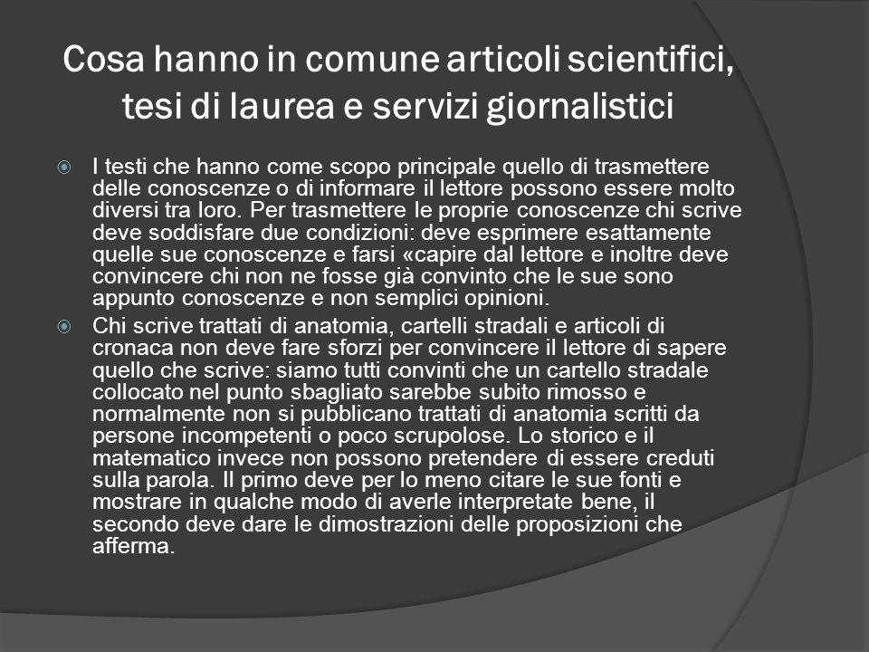 Cosa hanno in comune articoli scientifici, tesi di laurea e servizi giornalistici I testi che hanno come scopo principale quello di trasmettere delle