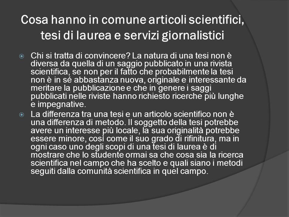 Cosa hanno in comune articoli scientifici, tesi di laurea e servizi giornalistici Chi si tratta di convincere? La natura di una tesi non è diversa da