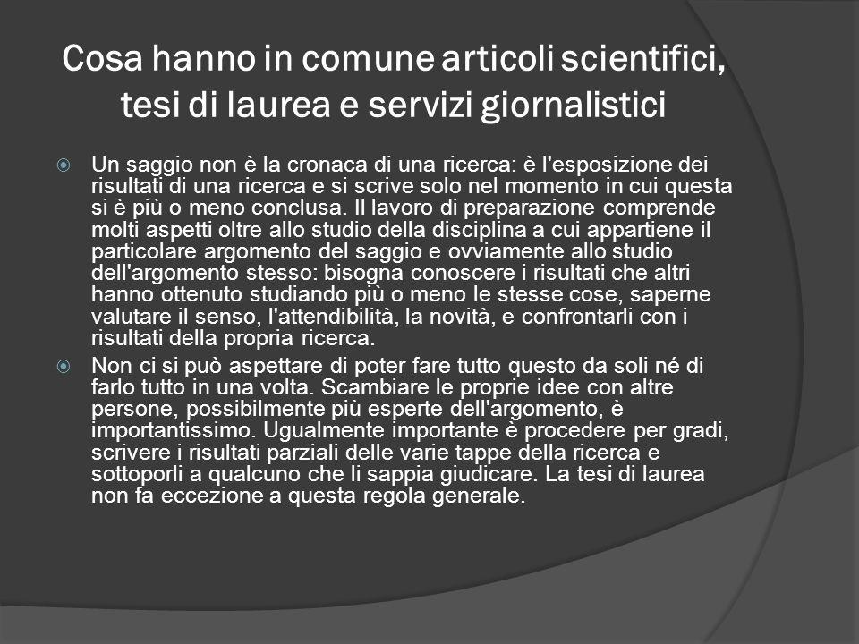 Cosa hanno in comune articoli scientifici, tesi di laurea e servizi giornalistici Un saggio non è la cronaca di una ricerca: è l'esposizione dei risu