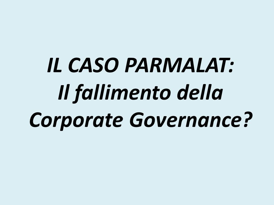 Il caso Parmalat ha fatto esplodere in Italia la consapevolezza dei pericoli insiti in una struttura di governo delle imprese non trasparente e non permeata dalla cultura della responsabilità etica e sociale e dellintegrità morale.