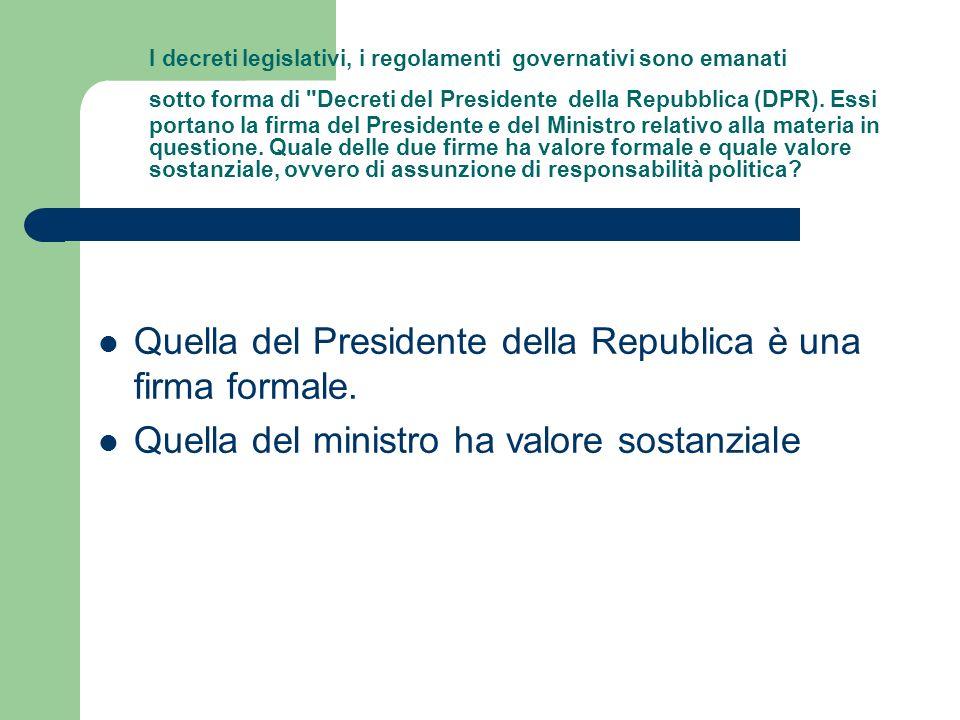 I decreti legislativi, i regolamenti governativi sono emanati sotto forma di