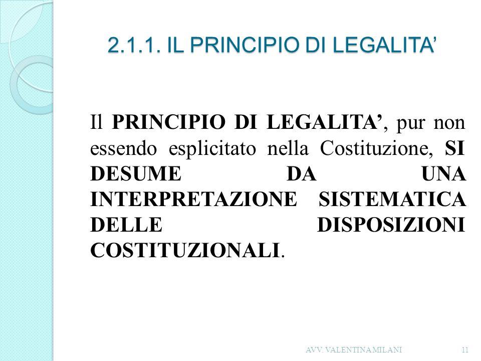 2.1.1. IL PRINCIPIO DI LEGALITA Il PRINCIPIO DI LEGALITA, pur non essendo esplicitato nella Costituzione, SI DESUME DA UNA INTERPRETAZIONE SISTEMATICA