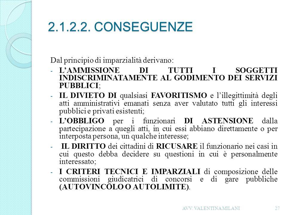 2.1.2.2. CONSEGUENZE Dal principio di imparzialità derivano: - LAMMISSIONE DI TUTTI I SOGGETTI INDISCRIMINATAMENTE AL GODIMENTO DEI SERVIZI PUBBLICI;