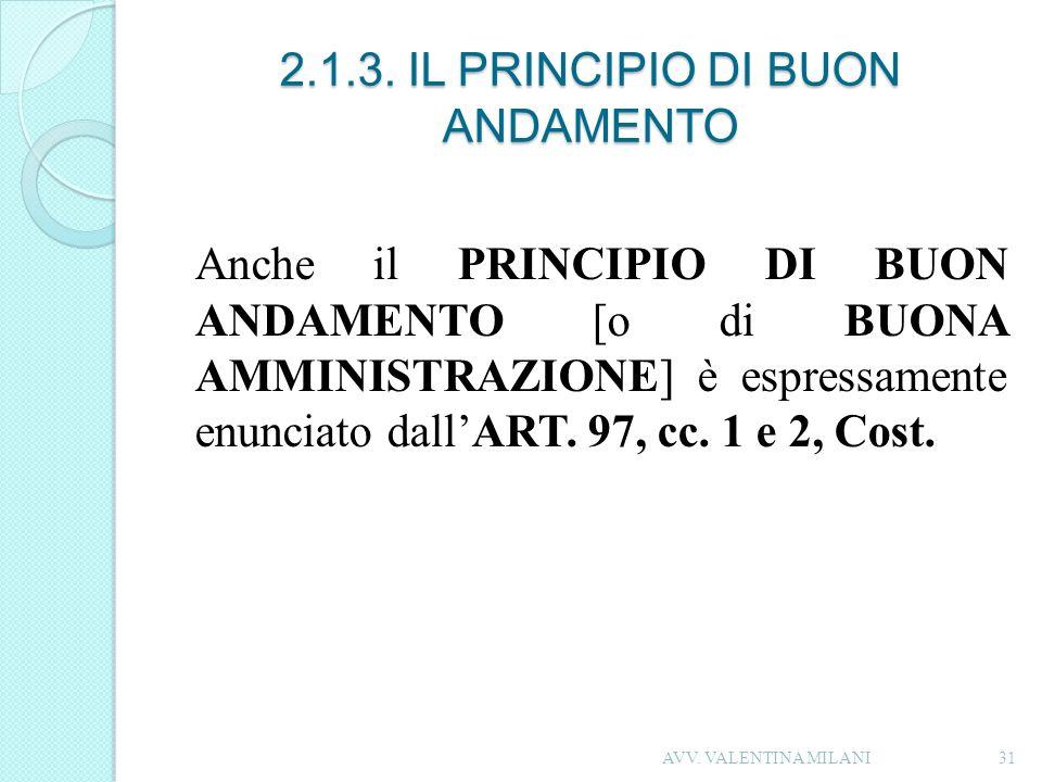 2.1.3. IL PRINCIPIO DI BUON ANDAMENTO Anche il PRINCIPIO DI BUON ANDAMENTO [o di BUONA AMMINISTRAZIONE] è espressamente enunciato dallART. 97, cc. 1 e