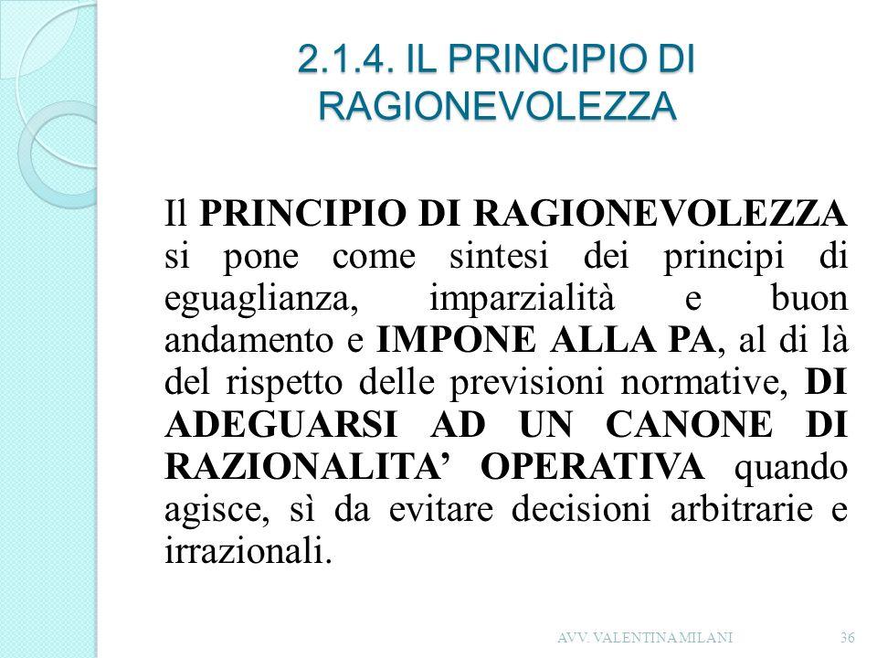 2.1.4. IL PRINCIPIO DI RAGIONEVOLEZZA Il PRINCIPIO DI RAGIONEVOLEZZA si pone come sintesi dei principi di eguaglianza, imparzialità e buon andamento e