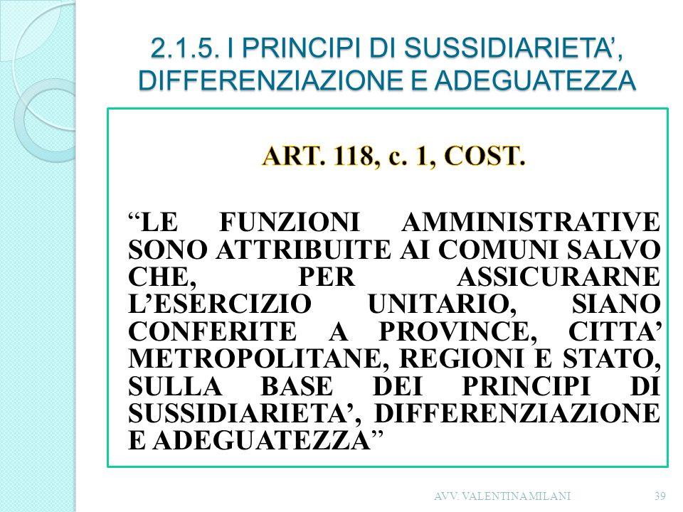 2.1.5. I PRINCIPI DI SUSSIDIARIETA, DIFFERENZIAZIONE E ADEGUATEZZA 39AVV. VALENTINA MILANI
