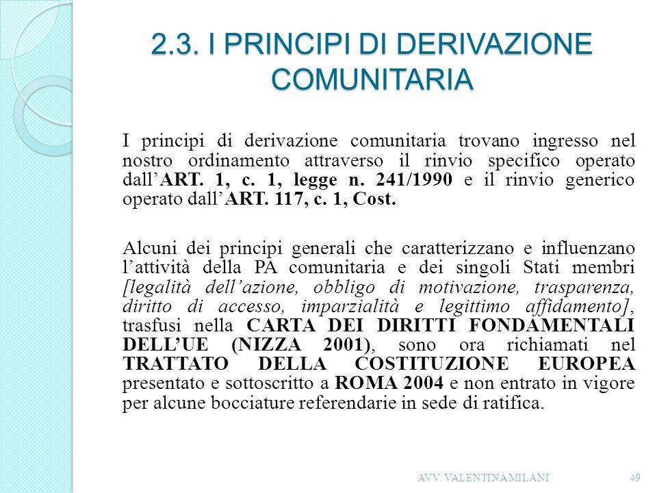 2.3. I PRINCIPI DI DERIVAZIONE COMUNITARIA I principi di derivazione comunitaria trovano ingresso nel nostro ordinamento attraverso il rinvio specific