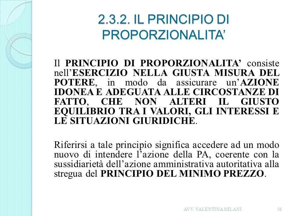 2.3.2. IL PRINCIPIO DI PROPORZIONALITA Il PRINCIPIO DI PROPORZIONALITA consiste nellESERCIZIO NELLA GIUSTA MISURA DEL POTERE, in modo da assicurare un